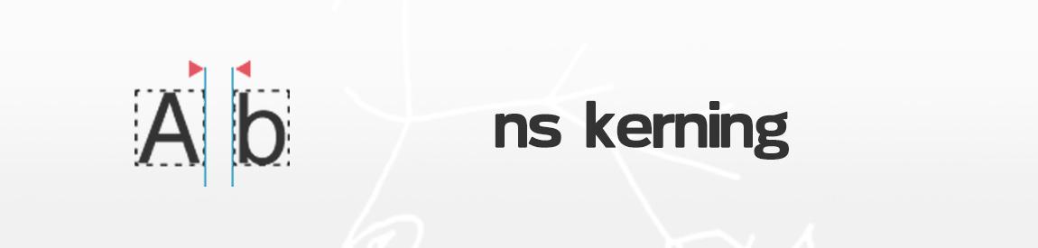 NS Kerning